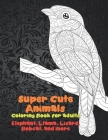 Super Cute Animals - Coloring Book for adults - Elephant, Llama, Lizard, Bobcat, and more Cover Image