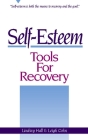 Self-Esteem Tools for Recovery: Self-Esteem Is Both the Means to Recovery and the Goal Cover Image