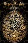 Happy Easter Journal: Perfect Gift For Girls, Boys, Daughter, Son, Kids and More Cover Image