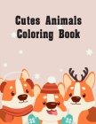 Cutes Animals Coloring Book: Funny Christmas Book for special occasion age 2-5 Cover Image