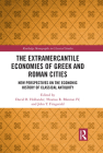 The Extramercantile Economies of Greek and Roman Cities: New Perspectives on the Economic History of Classical Antiquity Cover Image