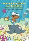 Wayan y el Rey de las Tortugas: Wayan and the Turtle King Cover Image
