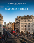Survey of London: Oxford Street: Volume 53 Cover Image