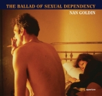 Nan Goldin: The Ballad of Sexual Dependency Cover Image