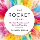 The Rocket Years Lib/E: How Your Twenties Launch the Rest of Your Life Cover Image