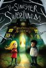 The Sinister Sweetness of Splendid Academy: First Edition Cover Image