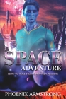 Space Adventure: How to time travel between planets. A funny sci-fi story with action suspense and romance Cover Image