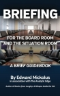 Briefing for the Board Room and the Situation Room Cover Image