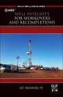 Well Integrity for Workovers and Recompletions (Gulf Drilling Guides) Cover Image
