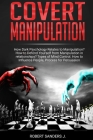 Covert Manipulation: How Dark Psychology Relates to Manipulation? How to Defend Yourself from Manipulation in relationships? Types of Mind Cover Image