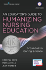 An Educator's Guide to Humanizing Nursing Education Cover Image
