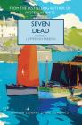 Seven Dead (British Library Crime Classics) Cover Image