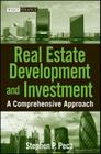 Real Estate Development and Investment: A Comprehensive Approach (Wiley Finance #423) Cover Image