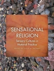 Sensational Religion: Sensory Cultures in Material Practice Cover Image