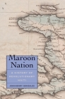 Maroon Nation: A History of Revolutionary Haiti (Yale Agrarian Studies Series) Cover Image