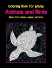 Animals and Birds - Coloring Book for adults - Bison, Otter, Mouse, Jaguar, and more Cover Image