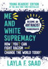 Me and White Supremacy: Young Readers' Edition Cover Image