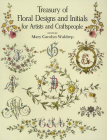 Treasury of Floral Designs and Initials for Artists and Craftspeople (Dover Pictorial Archives) Cover Image