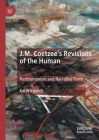 J.M. Coetzee's Revisions of the Human: Posthumanism and Narrative Form Cover Image