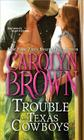 The Trouble with Texas Cowboys (Burnt Boot #2) Cover Image
