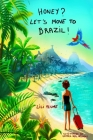 Honey? Let's Move to Brazil! (black and white version) Cover Image