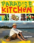Paradise Kitchen: Caribbean Cooking with Chef Daniel Orr Cover Image