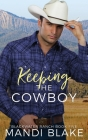 Keeping the Cowboy: A Contemporary Christian Romance Cover Image
