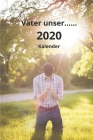 Vater unser..... 2020 Kalender: Christlicher Familien-Planer 2020 Cover Image