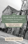 The Northwest Side Community Development Corporation: A Story of Persistence, Adaptation, and Luck Cover Image
