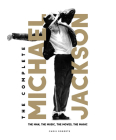 The Complete Michael Jackson: The Man, the Music, the Moves, the Magic Cover Image