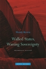Walled States, Waning Sovereignty (Zone Books) Cover Image