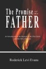 The Promise of the Father: An Introduction to the Baptism of the Holy Spirit and the Gift of Tongues Cover Image