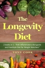 The longevity Diet: Diet 2 books in 1: Anti-inflammatory diet guide and FreeStyle Diet for Weight Watchers Cover Image