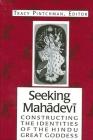 Seeking Mahadevi: Constructing the Identities of the Hindu Great Goddess Cover Image