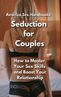 Seduction for Couples: How to Master Your Sex Skills and Boost Your Relationship Cover Image