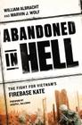 Abandoned in Hell: The Fight For Vietnam's Firebase Kate Cover Image