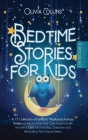 Bedtime Stories for Kids: A 73 Collection of Meditation Fantasy Fairy Tales to help your Toddlers Feel Calm, Have Fun With Exciting Characters a Cover Image