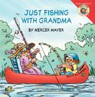 Little Critter: Just Fishing with Grandma Cover Image
