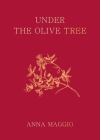 Under the Olive Tree: Memories and Flavours of Puglia Cover Image