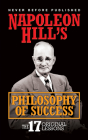 Napoleon Hill's Philosophy of Success: The 17 Original Lessons Cover Image