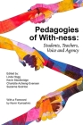 Pedagogies of With-Ness: Students, Teachers, Voice and Agency Cover Image