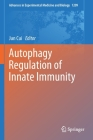 Autophagy Regulation of Innate Immunity (Advances in Experimental Medicine and Biology #1209) Cover Image