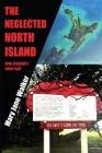 The Neglected North Island: New Zealand's other half Cover Image