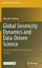 Global Seismicity Dynamics and Data-Driven Science: Seismicity Modelling by Big Data Analytics Cover Image