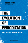 The Evolution of Periodization: The Tudor Bompa Story Cover Image