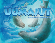 Uumajut (English/Inuktitut): Learn About Arctic Wildlife! Cover Image