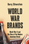 World War Brands: World War II and the Rise of the Modern American Brand Cover Image
