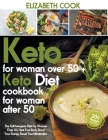 Keto Diet For Women Over 50: The Full Ketogenic Diet For Women Over 50. Heal Your Body, Boost Your Energy, Reset Your Metabolism +200 Recipes For L Cover Image