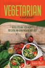 Super Natural Vegetarian Cookbook: 50 Selected And Tasty Recipes For Eating And Living Well Without Meat Cover Image