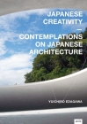 Japanese Creativity: Contemplations on Japanese Architecture Cover Image